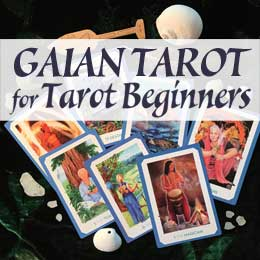 Gaian Tarot for Tarot Beginners