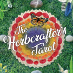 Herbcrafter's Tarot by Joanna Powell Colbert and Latisha Guthrie