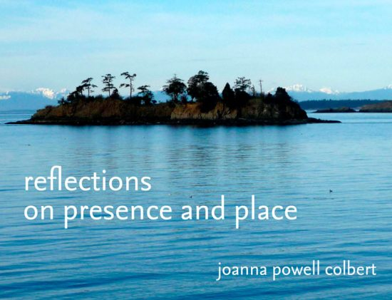 Reflections on Presence & Place